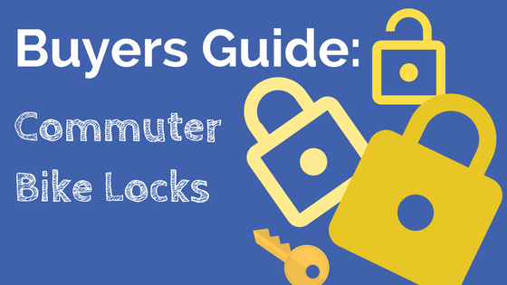 Buyers Guide: Commuter Bike Locks