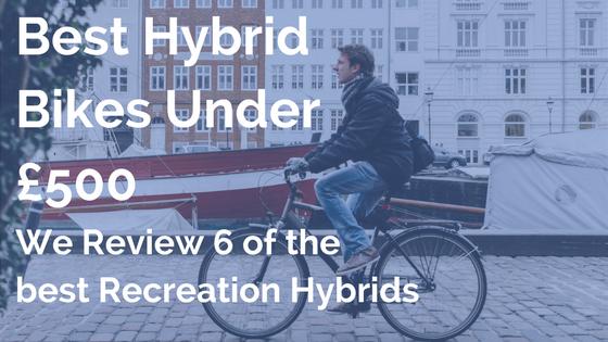 Best Hybrid Bikes Under £500: 6 of the Best Recreation Hybrids
