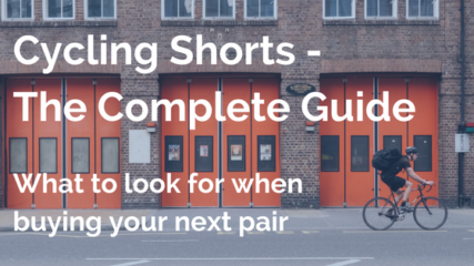 Cycling Shorts – The Complete Guide
